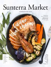 sunterra market thanksgiving 2016 by sunterra market issuu
