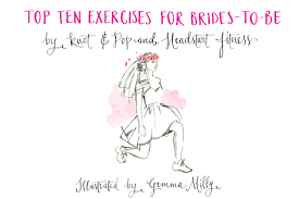 for brides 10 exercises for brides to be