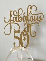 50th cake topper 50th cake topper glitter gold fabulous at 50 birthday 50th