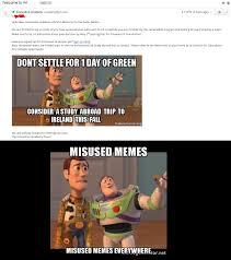 Uf Memes - misused memes misused memes everywhere imgur