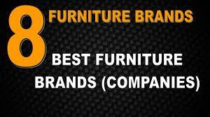 furniture brands eight best furniture brands companies in india 2017 youtube