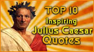 themes in julius caesar quotes top 10 julius caesar quotes inspirational quotes youtube