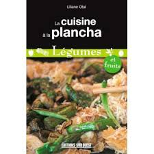 livre cuisine plancha la cuisine à la plancha légumes broché liliane otal achat