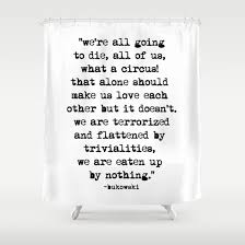 Shower Curtains With Quotes Charles Bukowski Typewriter Quote Circus Shower Curtain By Fligo