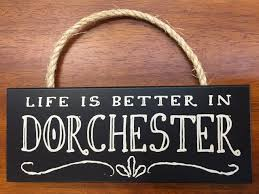 life is better in dorchester wood sign 10