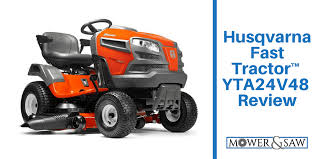 husqvarna fast tractor yta24v48 review mowerandsaw com