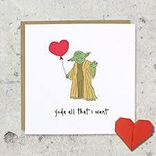 yoda valentines card yoda all that i want card s day wedding anniversary