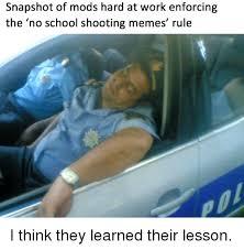 No School Meme - snapshot of mods hard at work enforcing the no school shooting