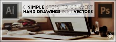 8 simple steps to convert hand drawings into vectors