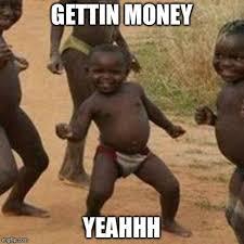 Yeahhh Meme - third world success kid meme imgflip