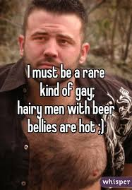 Hairy Men Meme - must be a rare kind of gay hairy men with beer bellies are hot