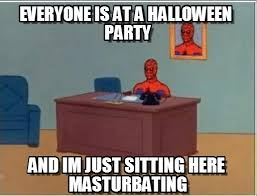 Halloween Party Meme - everyone is at a halloween party spiderman desk meme on memegen