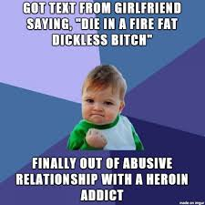 Heroin Addict Meme - out of relationship meme on imgur