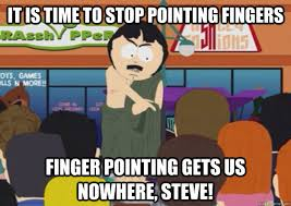 Finger Pointing Meme - it is time to stop pointing fingers finger pointing gets us