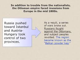 What Problems Faced The Ottoman Empire In The 1800s Nationalism Threatens Empires Ppt