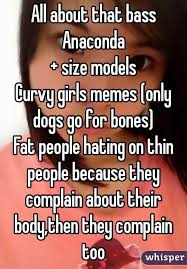 Curvy Girl Memes - about that bass anaconda size models curvy girls memes only dogs