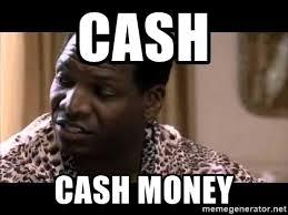 Cash Money Meme - cash cash money uncle elroy meme generator