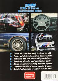 bmw e30 3 series restoration bible brooklands books andrew