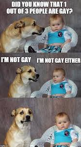 Homophobic Meme - and 1 out 2 are homophobic not really imgflip