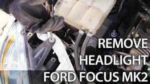 how to remove headlight for light bulb change in ford focus mk2