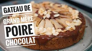 recette cuisine gateau chocolat recette du gateau poires chocolat un gâteau de grand mère qui