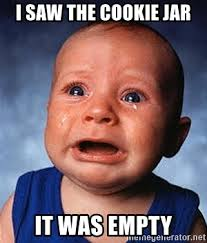 Meme Generator Crying - i saw the cookie jar it was empty crying baby meme generator