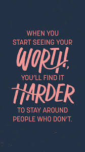 motivational quote when you start seeing your worth you ll find