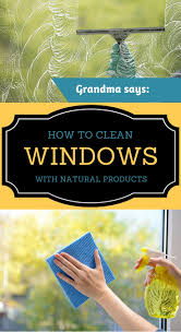cleaning windows with vinegar grandma says how to clean windows with natural products