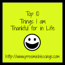bible lessons for thanksgiving preemie blessings top 10 things i am thankful for in life
