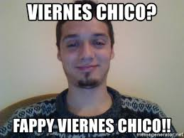 Meme Viernes - viernes chico fappy viernes chico wladdi meme meme generator