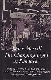 the changing light at sandover the changing light at sandover by james merrill