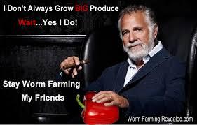 Big Worm Meme - worm farming memes