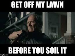Get Memes - get off my lawn meme generator imgflip