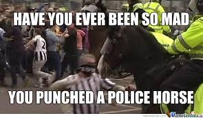 Funny Police Memes - police horse brutality by thundergoat meme center