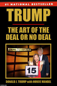 Deal Or No Deal Meme - trump the art of the deal or no deal imgflip