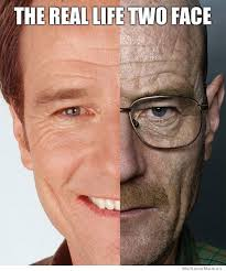 Meme Faces In Real Life - breaking bad meme real two face on bingememe