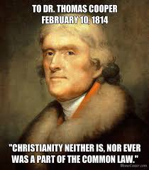 Meme Law - thomas jefferson exposed how christianity was never part of the
