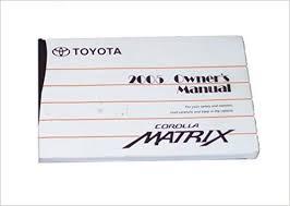 2005 toyota manual 2005 toyota matrix owners manual toyota amazon com books