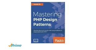 php design patterns mastering php design patterns junade ali 9781785887130