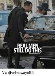 Real Men Meme - real men still do this via meme on me me
