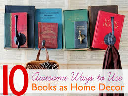 10 Awesome Ways to Use Old Books to Spruce Up Your Home Decor