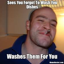 Dishes Meme - sees you forgot to wash you dishes create your own meme