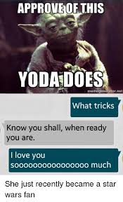Star Wars Meme Generator - approve of this yoda does memegenerator net what tricks know you