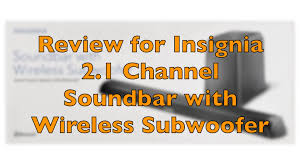 38 2 1 home theater sound bar with wireless subwoofer insignia 2 1 channel soundbar with wireless subwoofer black youtube