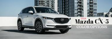 where does mazda come from what color choices does the 2018 mazda cx 5 come in