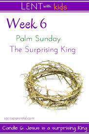 Palm Sunday Crafts For Kids - lent with kids week 6 palm sunday jesus is a surprising king