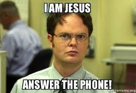 Answer Phone Meme - i am jesus answer the phone word make a meme