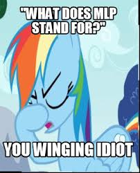 what does mlp stand for meme by goth fire offical on deviantart