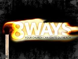 8 ways your church can ignite outreach outreachmagazine