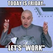 Its Friday Gross Meme - cool its friday meme disgusting gross weekend memes image memes at